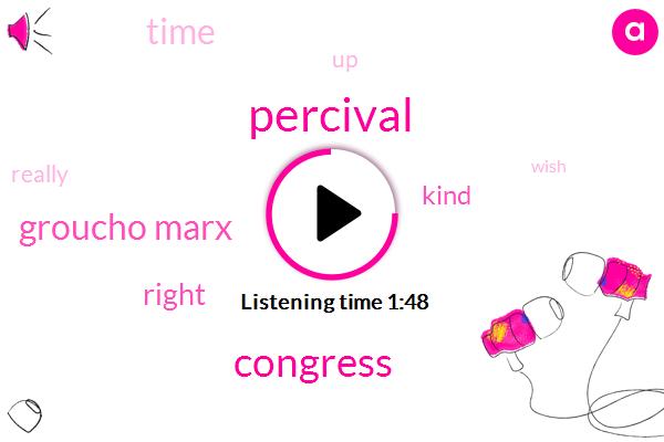 Percival,Congress,Groucho Marx