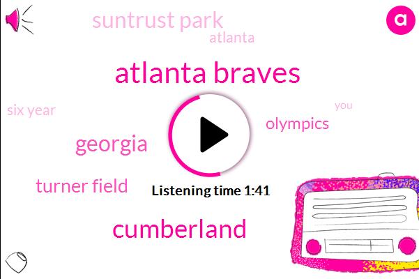 Atlanta Braves,Cumberland,Georgia,Turner Field,Olympics,Suntrust Park,Atlanta,Six Year