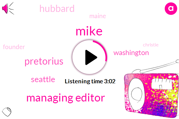 Mike,Managing Editor,Pretorius,Seattle,Washington,Hubbard,Maine,Founder,Christie,Director,United States