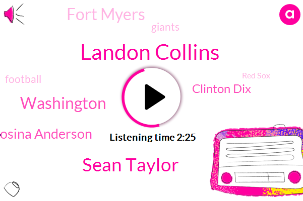 Landon Collins,Sean Taylor,Washington,Josina Anderson,Clinton Dix,Fort Myers,Giants,Football,Red Sox,NFL,Florida,Fenway,DON,Alabama,Dicky,Eleven Million Dollars