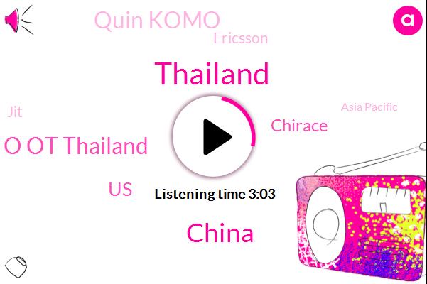 Thailand,China,T O Ot Thailand,United States,Chirace,Quin Komo,Ericsson,JIT,Asia Pacific,Telecoms,Indo Pacific,Nokia,Holly,Benjamin Suwalki,Five G,Fifty Percent
