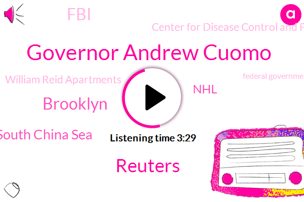 Governor Andrew Cuomo,Reuters,Brooklyn,South China Sea,NHL,FBI,Center For Disease Control And Prevention,William Reid Apartments,Federal Government,Nbc Universal,Thomas,Placer County Sheriff's Office,Theodore Roosevelt,David Folk,New York,China,U. S. Indo Pacific Command,Doug Marie Simo,Los Angeles