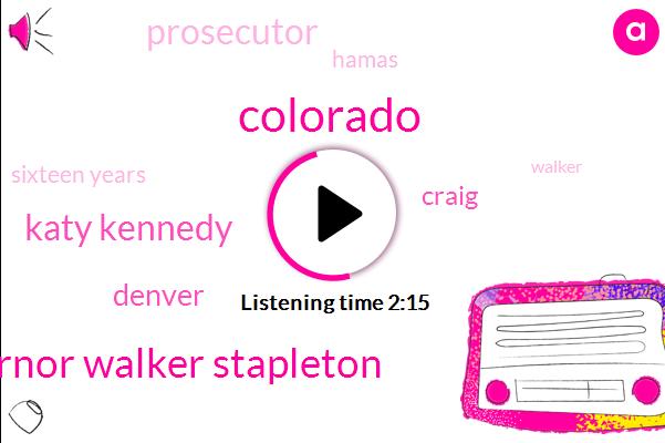 Colorado,Governor Walker Stapleton,Katy Kennedy,Denver,Craig,Prosecutor,Hamas,Sixteen Years