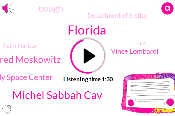 Florida,Michel Sabbah Cav,Jared Moskowitz,Kennedy Space Center,Vince Lombardi,Cough,Department Of Justice,Palm Harbor,FBI,NFL,Tampa,Official