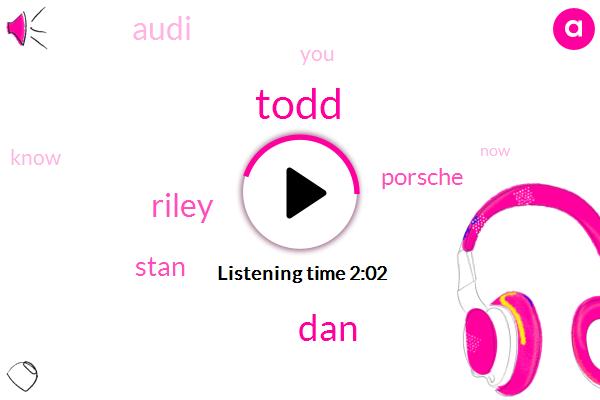 Todd,DAN,Riley,Stan,Porsche,Audi