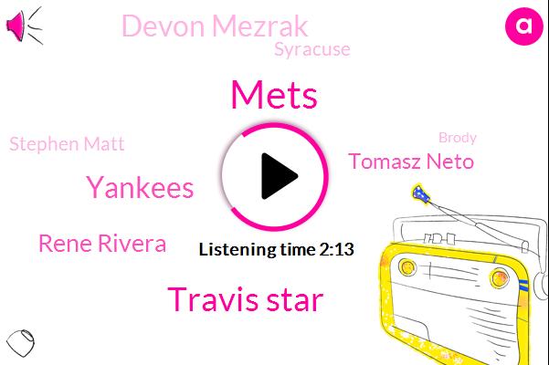 Mets,Travis Star,Yankees,Rene Rivera,Tomasz Neto,Devon Mezrak,Syracuse,Stephen Matt,Brody,Las Vegas,Three Million Dollars,Million Dollars