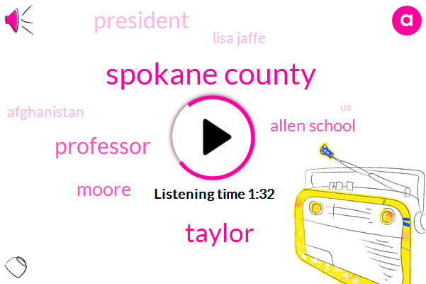 Spokane County,Taylor,Professor,Moore,Allen School,President Trump,Lisa Jaffe,Afghanistan,United States,Mike Pompeo,University Of Washington,Montreal,Professor Of Computer Science,Eighteen Months