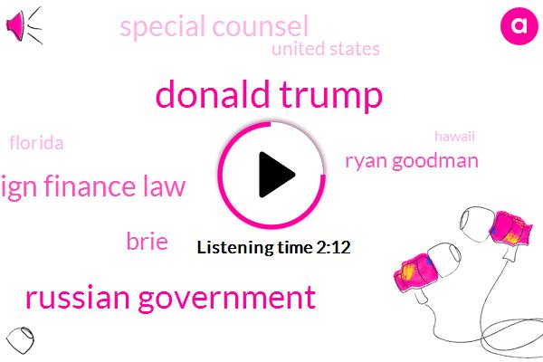 Donald Trump,Russian Government,Campaign Finance Law,Brie,Ryan Goodman,Special Counsel,United States,Florida,Hawaii,Arizona,Pena,Alaska,Acadia National Park,Yellowstone