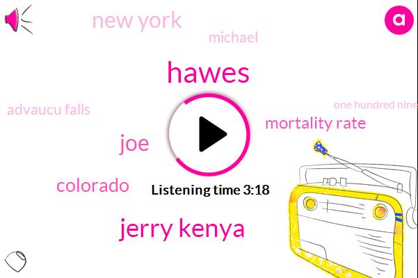 Hawes,Jerry Kenya,Colorado,JOE,Mortality Rate,New York,Michael,Advaucu Falls,One Hundred Ninety Six Feet,Ten Feet
