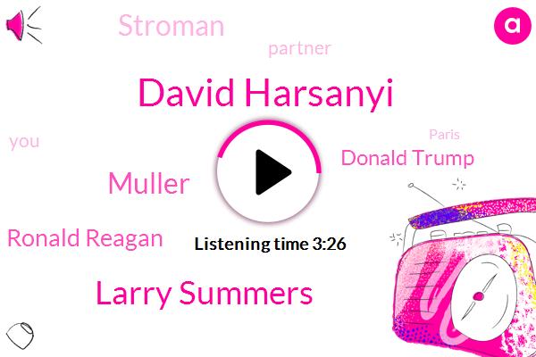 David Harsanyi,Larry Summers,Muller,Ronald Reagan,Donald Trump,Stroman,Partner,Paris,America,Iran,Russia,Hundred Years