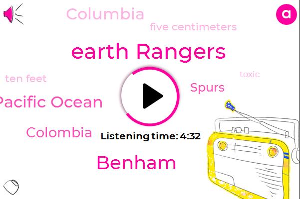 Earth Rangers,Benham,Indo Pacific Ocean,Rangers,Colombia,Spurs,Columbia,Five Centimeters,Ten Feet