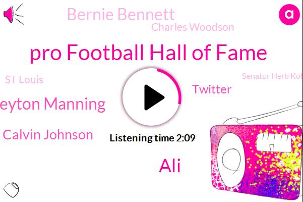 Pro Football Hall Of Fame,ALI,Peyton Manning,Calvin Johnson,Twitter,Bernie Bennett,Charles Woodson,St Louis,Senator Herb Kohl D,Garth Brooks,Bret Weinstein,Germany,Tommy Kins,Canton,Tom Flores,Apple,Ohio,Engineer