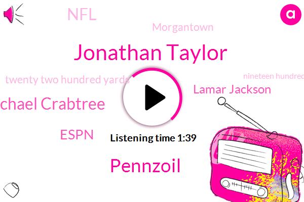 Jonathan Taylor,Pennzoil,Michael Crabtree,Espn,Lamar Jackson,NFL,Morgantown,ABC,Twenty Two Hundred Yards,Nineteen Hundred Yards,Two Thousand Yards,Fifteen Years