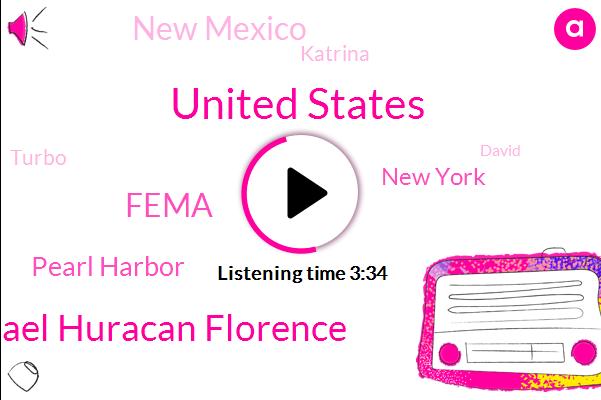 United States,Michael Huracan Florence,Fema,Pearl Harbor,New York,New Mexico,Katrina,Turbo,David,One Hundred Sixty Five Dollars,Two Hundred Twenty Hours,Twenty Five Years,Two Hundred Hours