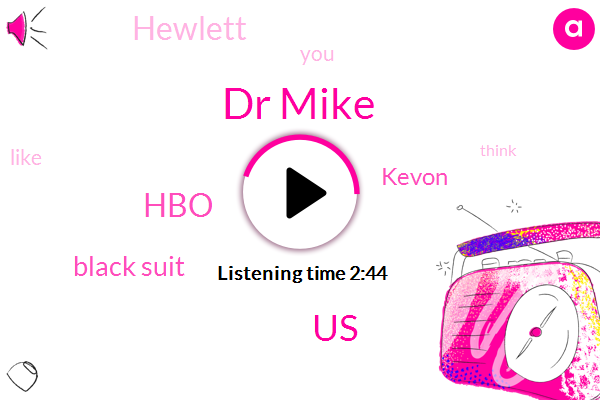 Dr Mike,United States,ROB,HBO,Black Suit,Kevon,Hewlett