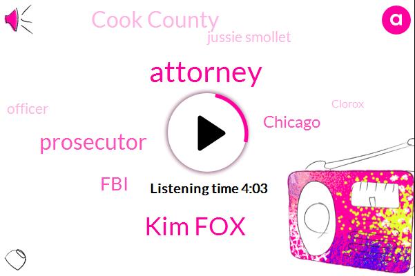 Kim Fox,Attorney,Prosecutor,FBI,Chicago,Cook County,Jussie Smollet,Officer,Clorox,Tina Chen,Rahm Emanuel,Illinois,Jesse Smolin,Michelle Obama,Superintendent,Gary,Monica,Twenty Percent,Thirty Seconds