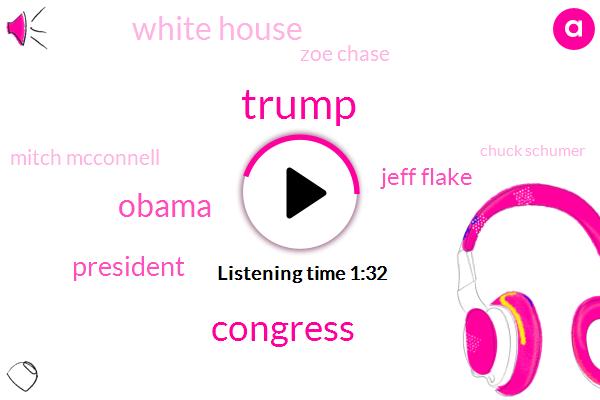 Donald Trump,Barack Obama,Congress,Jeff Flake,President Trump,White House,Zoe Chase,Mitch Mcconnell,Chuck Schumer,Senate,Six Months