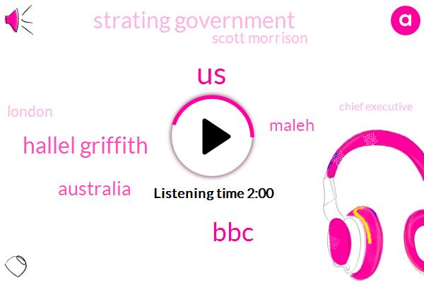United States,BBC,Hallel Griffith,Australia,Maleh,Strating Government,Scott Morrison,London,Chief Executive,Lynn,Nine Million Dollars,Thirty Five Dollars,Billion Dollars,Ten Percent,Ten Years