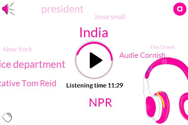 India,Justice Department,Representative Tom Reid,NPR,Audie Cornish,President Trump,Jesse Small,New York,Elsa Chand,Jeff Brumfield,China,Cook County,Attorney,FOX,GOP,UN