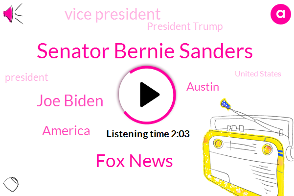 Senator Bernie Sanders,Fox News,Joe Biden,America,Austin,Vice President,President Trump,United States,South Carolina,Philadelphia,John Cooley,Robert Wood Tom,Wieden,Department Of Transportation,Fred Lewis,Senate,Luis,Bill