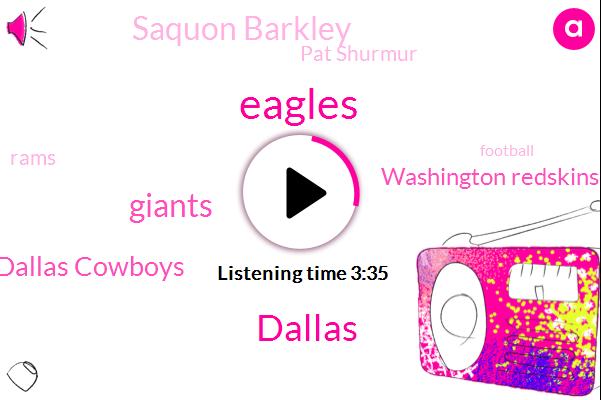 Giants,Eagles,Dallas Cowboys,Washington Redskins,Saquon Barkley,Dallas,Stephen,Pat Shurmur,Rams,Football,San Sal Paolantonio,Super Bowl Eagles,China,Washington,NFL,Shurmur,Chritine