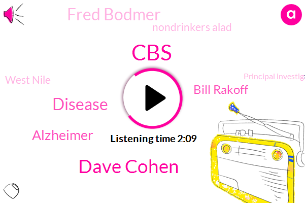 Dave Cohen,Disease,CBS,Alzheimer,Bill Rakoff,Fred Bodmer,Nondrinkers Alad,West Nile,Principal Investigator,Louisiana,Orleans,Peter King,Journal Of The American Medical Association,Ten Percent