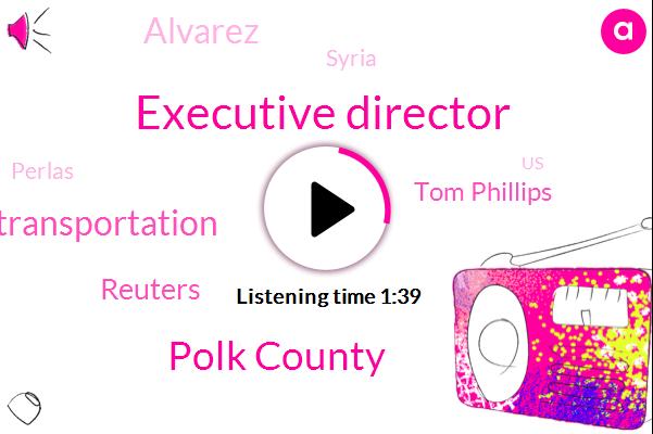 Newsradio,Executive Director,Polk County,Florida Department Of Transportation,Reuters,Tom Phillips,Alvarez,Syria,Perlas,United States,One Hundred Percent