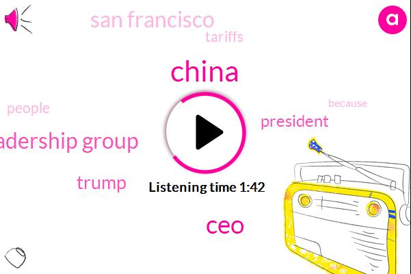 China,CEO,Silicon Valley Leadership Group,Donald Trump,President Trump,San Francisco