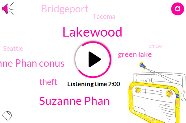 Lakewood,Suzanne Phan,Suzanne Phan Conus,Theft,Green Lake,Bridgeport,Komo,Tacoma,Seattle,Officer,Washington