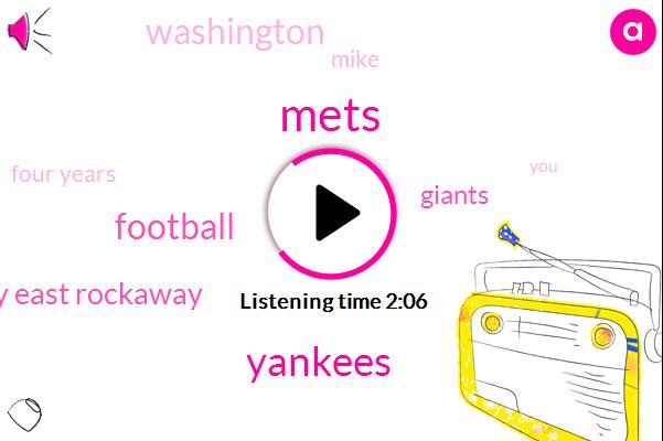 Mets,Yankees,Football,Rockaway East Rockaway,Giants,Washington,Mike,Four Years