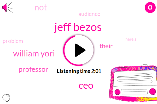 Jeff Bezos,CEO,William Yori,Professor