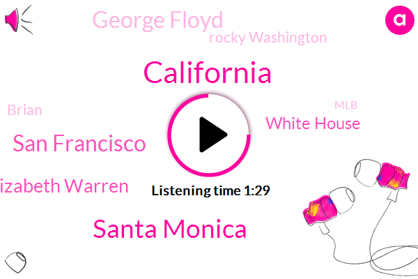 California,Santa Monica,San Francisco,Elizabeth Warren,White House,George Floyd,Rocky Washington,Brian,MLB,Players Association,NBA,Los Angeles,Senator,America