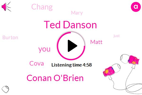 Ted Danson,Conan O'brien,Cova,Matt,Chang,Mary,Burton