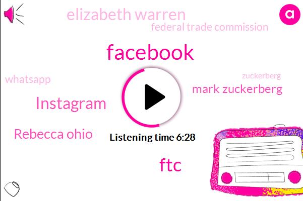 Facebook,FTC,Instagram,Rebecca Ohio,Mark Zuckerberg,Elizabeth Warren,Federal Trade Commission,Whatsapp,Zuckerberg,Rebecca,Google