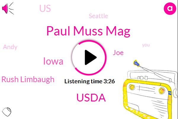 Paul Muss Mag,Usda,Iowa,Rush Limbaugh,JOE,United States,Seattle,Andy