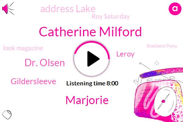 Catherine Milford,Dr. Olsen,Leroy,Marjorie,Gildersleeve,Address Lake,Roy Saturday,Look Magazine,Shetland Pony,Noli Roy,Commissioner,Roy Birdie,Easy Chair Magazine,Matty's.,Lake Fishing,Bronco,Google,Grassley,Grassley Grass Lake,DON