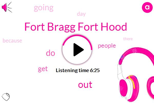 Fort Bragg Fort Hood