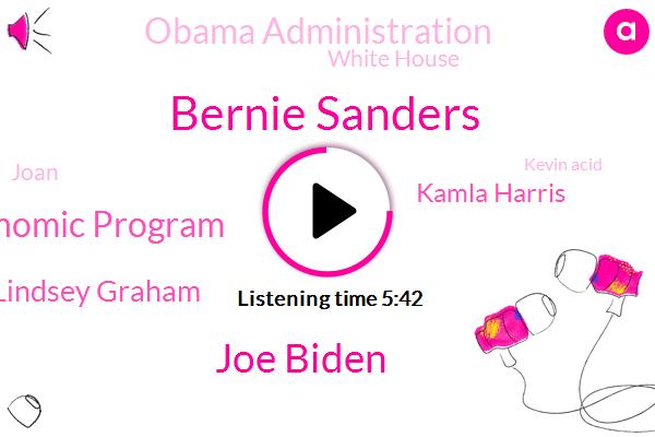 Bernie Sanders,Joe Biden,Biden Economic Program,Lindsey Graham,Kamla Harris,Obama Administration,White House,Joan,Kevin Acid,James,Senate,Elizabeth Warren,President Trump,Chairman,Rose