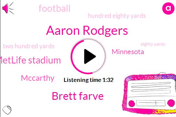Aaron Rodgers,Brett Farve,Metlife Stadium,Mccarthy,Minnesota,Football,Hundred Eighty Yards,Two Hundred Yards,Eighty Yards