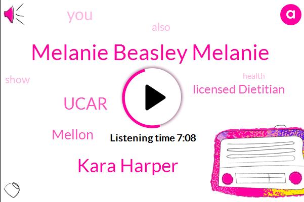 Melanie Beasley Melanie,Licensed Dietitian,Kara Harper,Ucar,Mellon