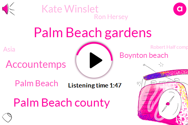 Palm Beach Gardens,Palm Beach County,Accountemps,Palm Beach,Boynton Beach,Kate Winslet,Ron Hersey,Asia,Robert Half Company,South Florida,Clinton,Stein,CBS,America,Seventy Degrees,Twenty Percent,Eight Fifty W,Fifty W