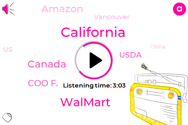 California,Walmart,Canada,Coo F.,Usda,Amazon,Vancouver,United States,China,Seven Years