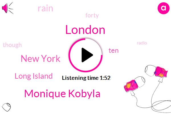 London,Monique Kobyla,New York,Long Island
