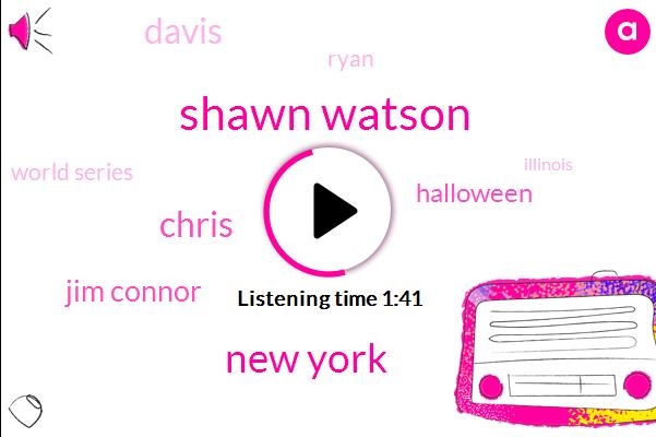 Shawn Watson,New York,Chris,Jim Connor,Halloween,Davis,Ryan,World Series,Illinois,Football,Tom Brady,Josh,Forty One Years