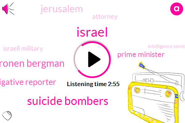 Suicide Bombers,Israel,Ronen Bergman,Investigative Reporter,Prime Minister,Jerusalem,Attorney,Israeli Military,Intelligence Services,Jemaine,One Month