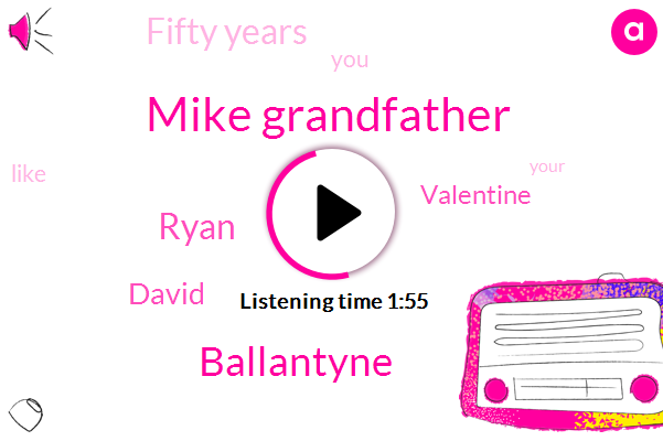 Mike Grandfather,Ballantyne,Ryan,David,Valentine,Fifty Years