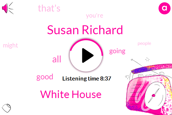 Susan Richard,White House
