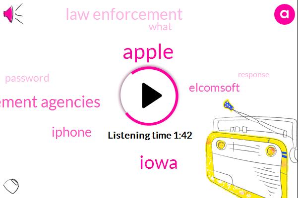 Iowa,Federal Law Enforcement Agencies,Apple,iPhone,Elcomsoft,Law Enforcement