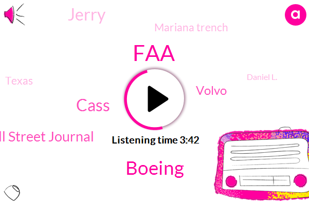 FAA,Boeing,Cass,Wall Street Journal,Volvo,Jerry,Mariana Trench,Texas,Daniel L.,Visco Vo,Victor,Seth Kaplan,Jeremy,Analyst,Pacific,Fifty Three Year