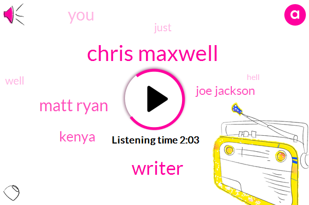 Chris Maxwell,Writer,Matt Ryan,Kenya,Joe Jackson
